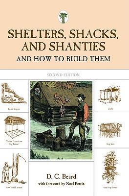 Shelters, Shacks, and Shanties By Beard, D. C./ Perrin, Noel (FRW)